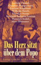Das Herz sitzt über dem Popo: Lustige Gedichte für den Frühling (Vollständige Ausgabe) (ebook)