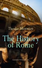 The History of Rome (Complete Edition: Vol. 1-5) (ebook)