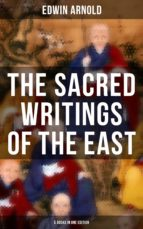 THE SACRED WRITINGS OF THE EAST - 5 BOOKS IN ONE EDITION