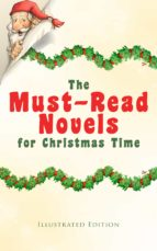 The Must-Read Novels for Christmas Time (Illustrated Edition) (ebook)