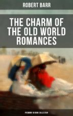 THE CHARM OF THE OLD WORLD ROMANCES – Premium 10 Book Collection (ebook)