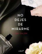 NO DEJES DE MIRARME