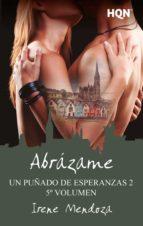 ABRÁZAME (UN PUÑADO DE ESPERANZAS 2 - ENTREGA 5)