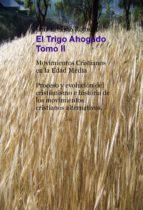 TRIGO AHOGADO TOMO II