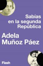 SABIAS EN LA SEGUNDA REPÚBLICA (FLASH ENSAYO)
