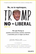 No, no te equivoques, Trump no es liberal (ebook)