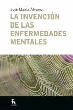 La invención de las enfermedades mentales (ebook)
