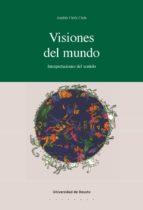 VISIONES DEL MUNDO: INTERPRETACIONES DEL SENTIDO