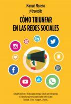 Cómo triunfar en las redes sociales