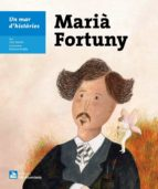 Un mar d'històries: Marià Fortuny (ebook)