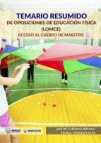 TEMARIO RESUMIDO DE OPOSICIONES DE EDUCACIÓN FÍSICA (LOMCE) (ebook)