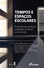 Tempos e espaços escolares (ebook)