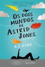 Os dois mundos de Astrid Jones (ebook)