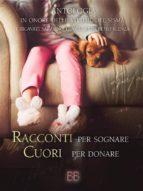 Racconti per sognare Cuori per donare - Children's version (ebook)