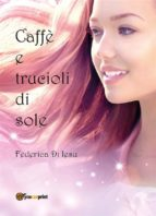 Caffè e trucioli di sole (ebook)