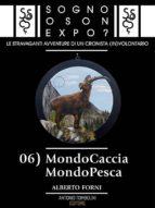 Sogno o son Expo? - 06 MondoCaccia MondoPesca (ebook)
