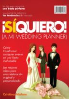 ¡Sí, Quiero!(A mi wedding planner)