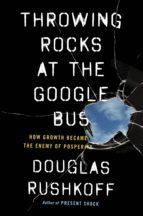 Throwing Rocks at the Google Bus (ebook)