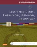Student Workbook for Illustrated Dental Embryology, Histology and Anatomy - E-Book (ebook)