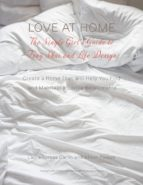 LOVE AT HOME: THE SINGLE GIRL'S GUIDE TO FENG SHUI AND LIFE DESIGN