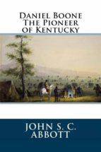 Daniel Boone The Pioneer of Kentucky (ebook)