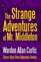 The Strange Adventures of Mr. Middleton (ebook)