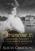 Francine 2 - Srta. Philpott E A Fascinante Mathilde (ebook)