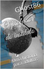 O Professor Do Instituto (ebook)