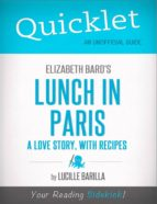 QUICKLET ON ELIZABETH BARD'S LUNCH IN PARIS: A LOVE STORY, WITH RECIPES (CLIFFNOTES-LIKE SUMMARY)