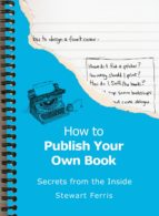 How To Publish Your Own Book (ebook)