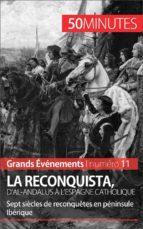 La Reconquista, d'al-Andalus à l'Espagne catholique (ebook)