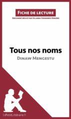 Tous nos noms de Dinaw Mengestu (Fiche de lecture) (ebook)