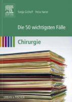 Die 50 wichtigsten Fälle Chirurgie (ebook)