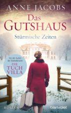 DAS GUTSHAUS - STÜRMISCHE ZEITEN