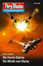 Planetenroman 31 + 32: Die Ferrol-Dolche / Die Blinde von Olymp (ebook)
