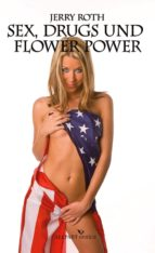 Sex, Drugs und Flower Power (ebook)