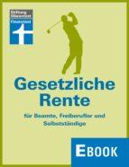 Gesetzliche Rente für Beamte, Freiberufler und Selbstständige (ebook)
