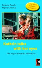 Kathrin talks with her eyes - The way a disabled child lives ... (ebook)