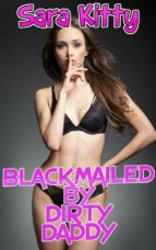 Blackmailed by Dirty Daddy (ebook)