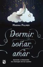 Dormir, soñar, amar (ebook)