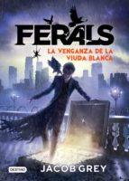 Ferals 3. La venganza de la viuda blanca (ebook)