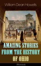 Amazing Stories from the History of Ohio (Illustrated) (ebook)