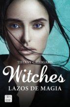 Witches. Lazos de magia (ebook)