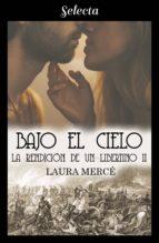 BAJO EL CIELO (LA RENDICIÓN DE UN LIBERTINO 2)