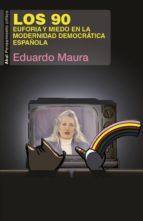 Los 90. Euforia y miedo en la modernidad democrática española (ebook)