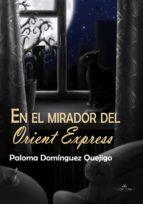EN EL MIRADOR DEL 'ORIENT EXPRESS