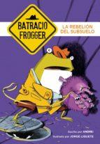 La rebelión del subsuelo (Un caso de Batracio Frogger 5) (ebook)