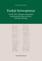 EUSKAL BERTSOGINTZAZ: XVIII, XIX, XXGARREN MENDEETAKO JESUITA GAZTEEK EGIN NEURTITZAK. AZTERKETA METRIKOA