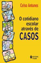 O cotidiano escolar através de casos  (ebook)