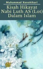 Kisah Hikayat Nabi Luth AS (Lot) Dalam Islam (ebook)